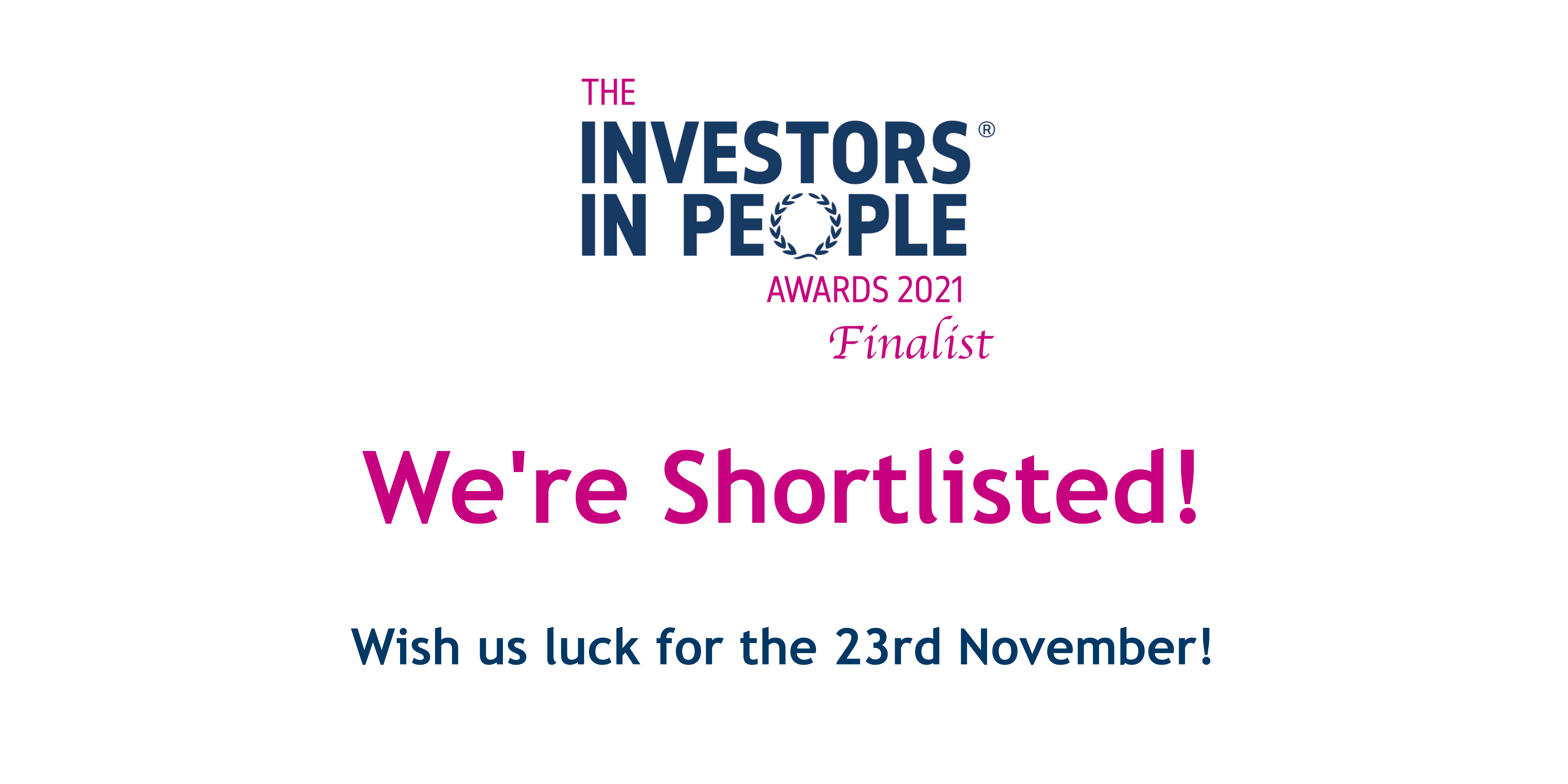 We've been shortlisted for THREE Investors in People awards!